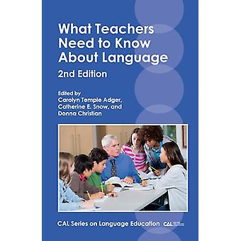 What Teachers Need to Know About Language by Carolyn Temple Adger