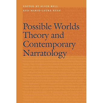 Possible Worlds Theory and Contemporary Narratology by Ryan & MarieLaure