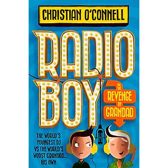 Radio Boy and the Revenge of Grandad by Christian OConnell