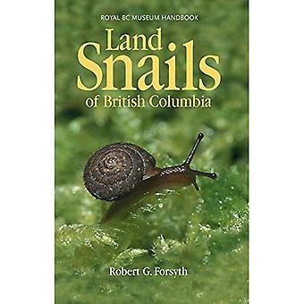 Land Snails of British Columbia (Royal BC Museum Handbooks)