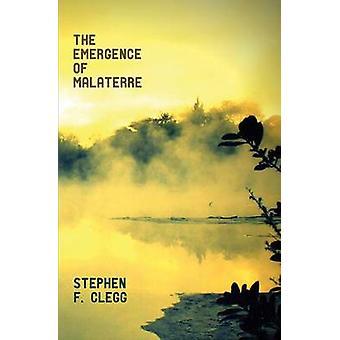 El surgimiento de Malaterre por Stephen F Clegg
