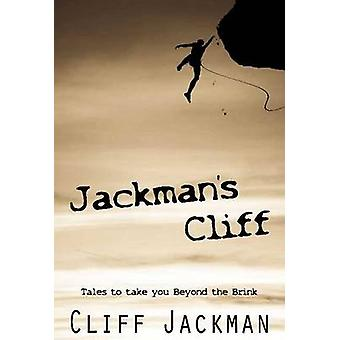 Jackmans Cliff Tales to Take You Beyond the Brink by Jackman & Cliff