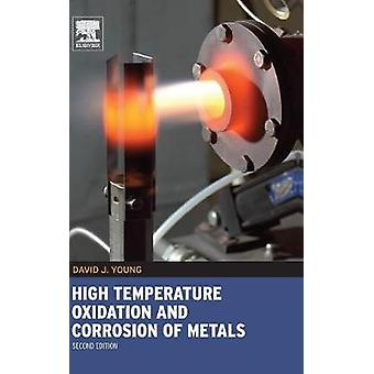 High Temperature Oxidation and Corrosion of Metals by Young & David