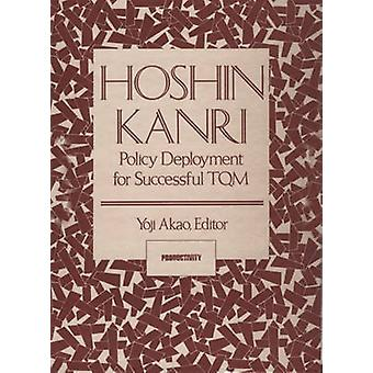 Hoshin Kanri  Policy Deployment for Successful TQM by Yoji Akao