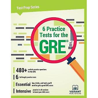 6 Practice Tests for the GRE by Vibrant Publishers