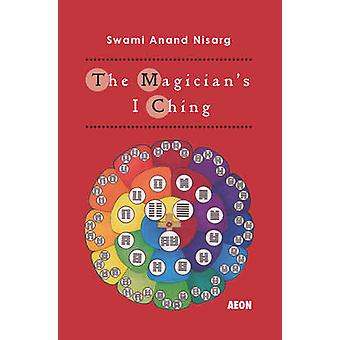 The Magician's I Ching by Swami Anand Nisarg - 9781904658658 Book