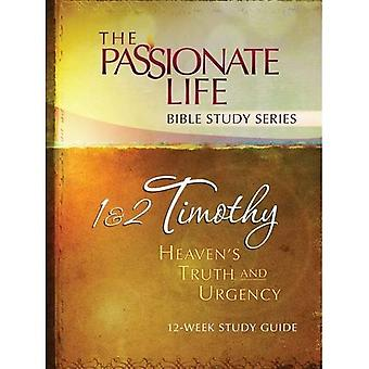 1 & 2 Timothy: Heaven's Truth and Urgency 12-Week Study Guide: The Passionate Life Bible Study Series