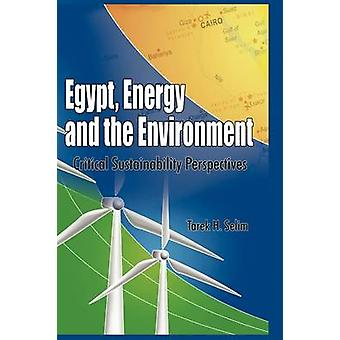 Egypt Energy and the Environment Critical Sustainability Issues Hb by Selim & Tarek H.