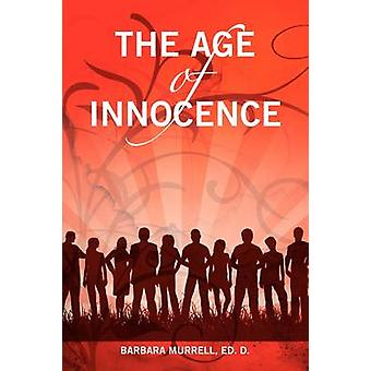 The Age of Innocence by Murrell Ed D. & Barbara
