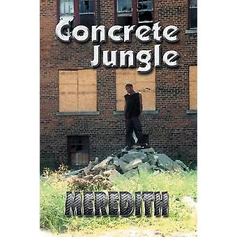 Concrete Jungle by Meredith & William
