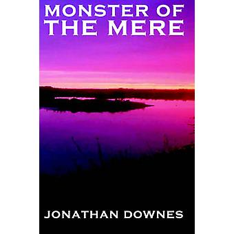 MONSTER OF THE MERE by DOWNES & JONATHAN