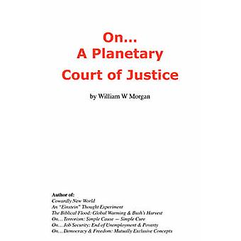 On... a Planetary Court of Justice by Moran & William & W