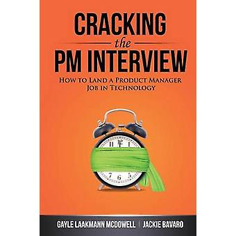 Cracking the PM Interview How to Land a Product Manager Job in Technology by McDowell & Gayle Laakmann
