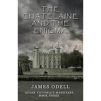 The Chatelaine and the Enigma by Odell & James