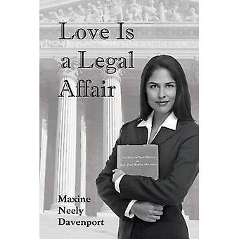 Love Is a Legal Affair by Davenport & Maxine Neely