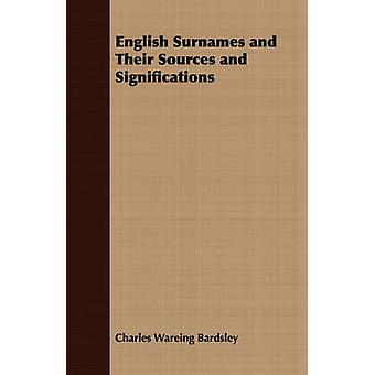 English Surnames and Their Sources and Significations by Bardsley & Charles Wareing