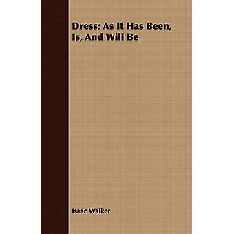 Dress As It Has Been Is And Will Be by Walker & Isaac