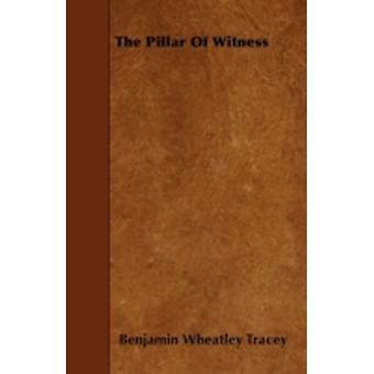 The Pillar Of Witness by Tracey & Benjamin Wheatley