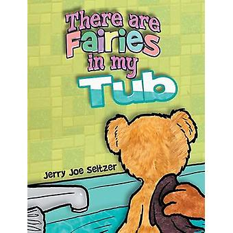There Are Fairies in My Tub by Seltzer & Jerry Joe