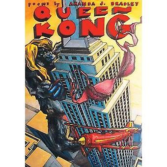 Queen Kong by Bradley & Amanda J.