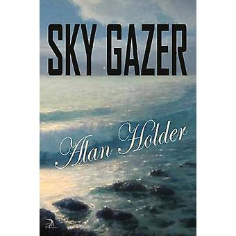 Sky Gazer by Holder & Alan