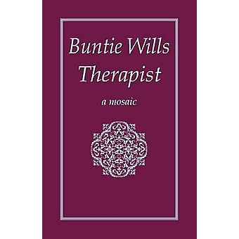 Buntie Wills Therapist A Mosaic by Group & The Book