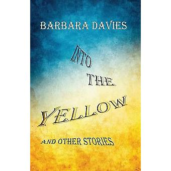 Into the Yellow and Other Stories by Davies & Barbara