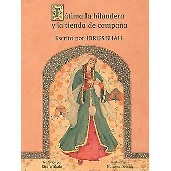 La hilandera Ftima y la tienda de campaa by Shah & Idries