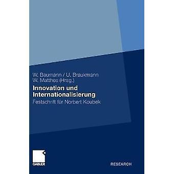 Innovation und Internationalisierung  Festschrift fr Norbert Koubek by Baumann & Wolfgang