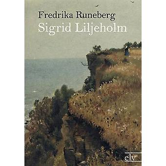 Sigrid Liljeholm by Runeberg & Fredrika