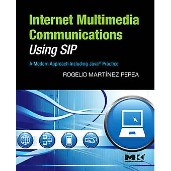 Internet Multimedia Communications Using SIP by Martinez Perea & Rogelio Chief Architect & Vodafone Group