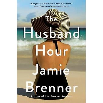 The Husband Hour by Jamie Brenner - 9780316394932 Book
