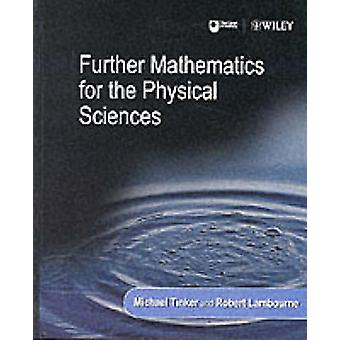 Further Mathematics for the Physical Sciences by Michael Tinker - Rob