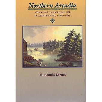 North Arcadia - Foreign Traveler's na Escandinávia - 1765-1815 por H.