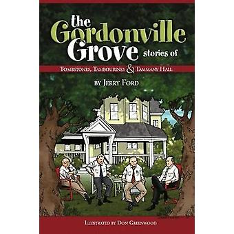 The Gordonville Grove - Stories of Tombstones - Tambourines - & Ta