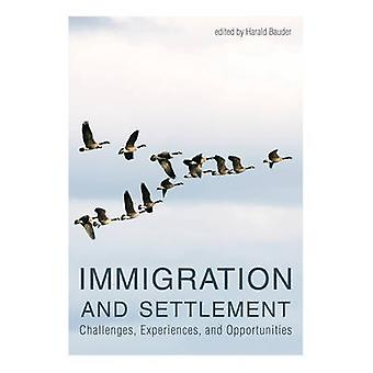 Immigration and Settlement - Challenges - Experiences - and Opportunit