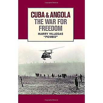 Cuba and Angola - The War for Freedom by Harry Villegas - 978160488093