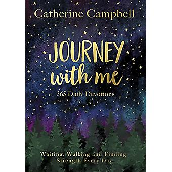 Journey with Me - 365 Daily Readings by Catherine Campbell - 978178359