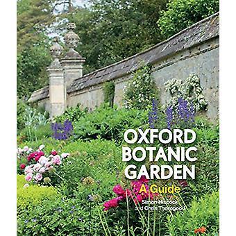 Oxford Botanic Garden - A Guide by Simon Hiscock - 9781851245208 Book