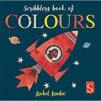 Scribblers Colours Board Book by Isobel Lundie - 9781912904020 Book