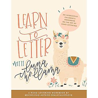 Learn to Letter with Luna the Llama - An Interactive Children's Workbo