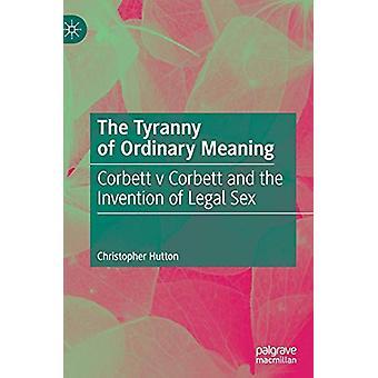 The Tyranny of Ordinary Meaning - Corbett v Corbett and the Invention