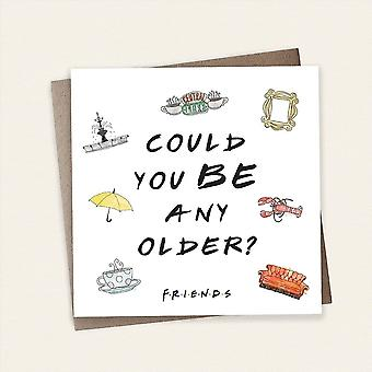 Cardology Friends Tv Could You Be Any Older? Greeting Card
