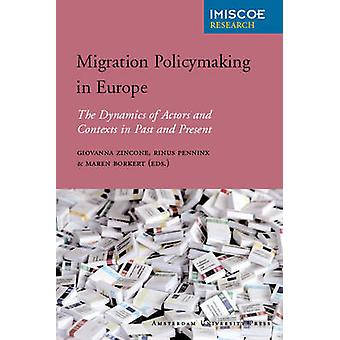 Migration Policymaking in Europe - The Dynamics of Actors and Contexts