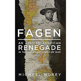 Fagen - An African American Renegade in the Philippine-American War by