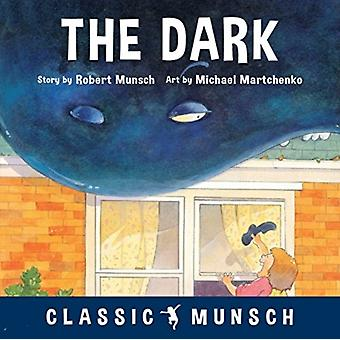 The Dark by Robert Munsch & Illustrated by Michael Martchenko