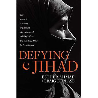 Defying Jihad by Esther Ahmad - 9781496425881 Book