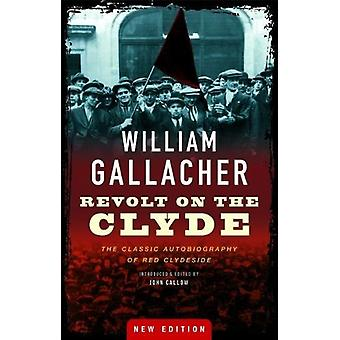 Revolt on the Clyde - The Classic Autobiography of Red Clydeside by Wi