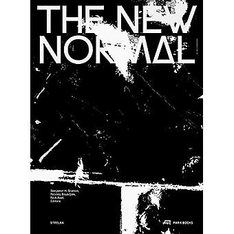 The New Normal by Edited by Benjamin H Bratton & Edited by Nicolay Boyadjiev & Edited by Nick Axel