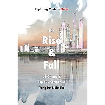 The Rise and Fall of China's Top 500 Companies by Du Yang - 978099276